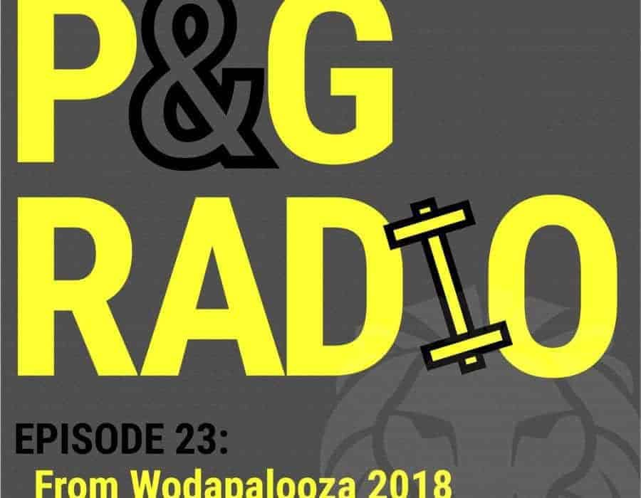 Power and Grace Radio   Episode 23: From Wodapalooza 2018